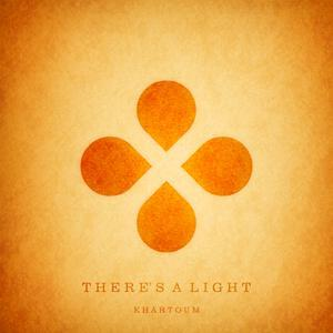 There's a Light - Khartoum [EP] (2012)