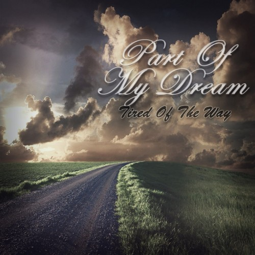 Part Of My Dream - Tired Of The Way (feat. Denis Gavrikov) [Single] (2012)