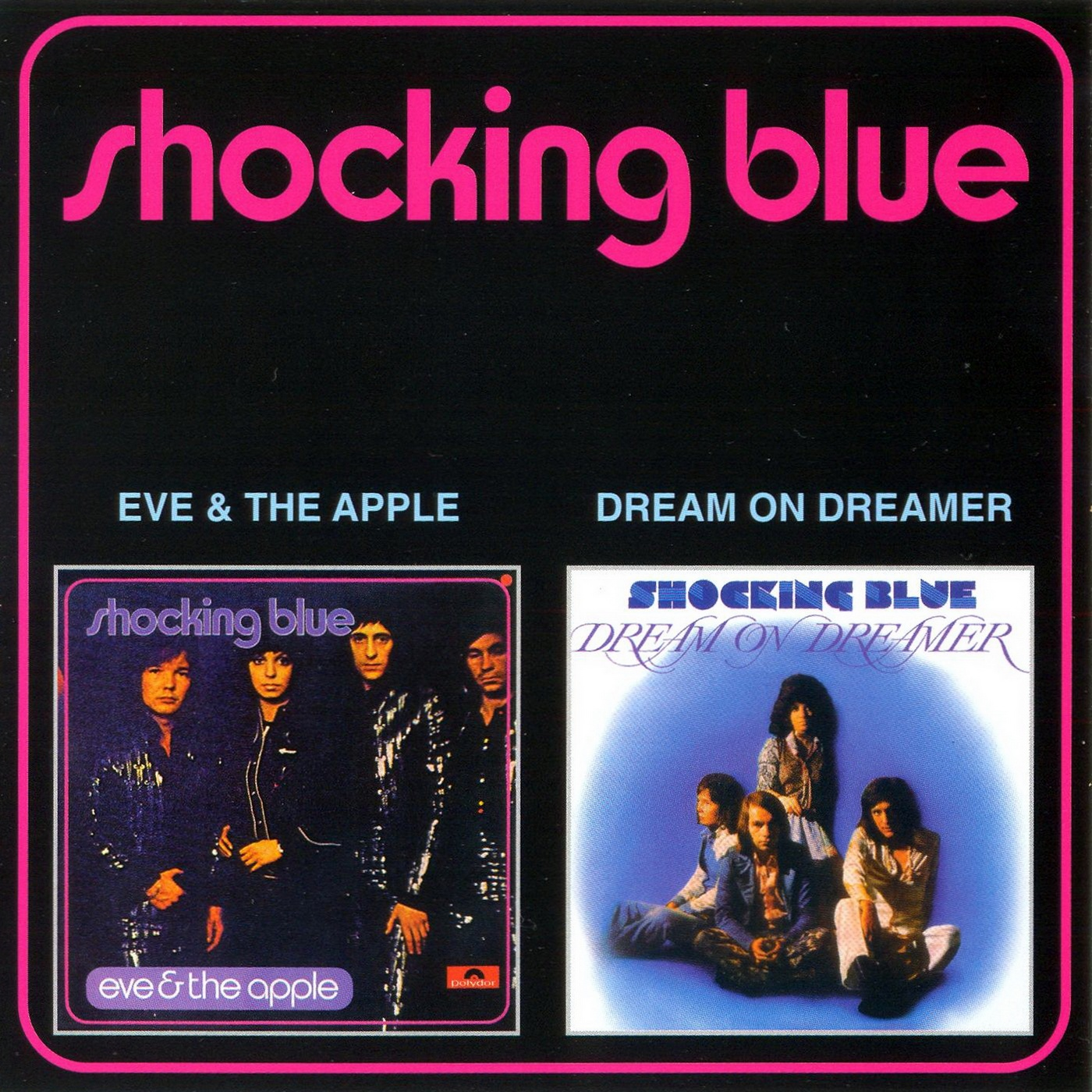 Shocking Blue - Eve & The Apple [1972] and  Dream On Dreamer [1973] (2001)