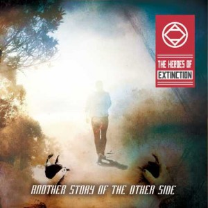 Another Story of the Other Side – The Heroes Of Extinction [EP] (2013)